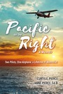 Pacific on the Right - Two Pilots, One Airplane, a Lifetime of Memories